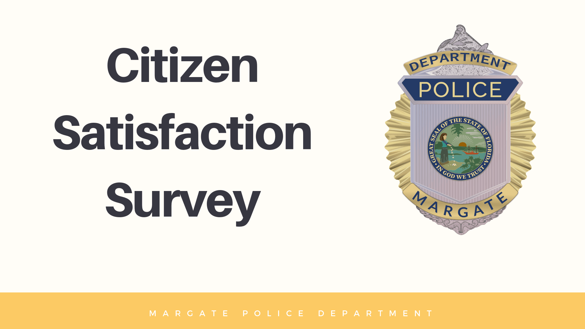 Margate Police Departemnt Citizen Satisfaction Survey