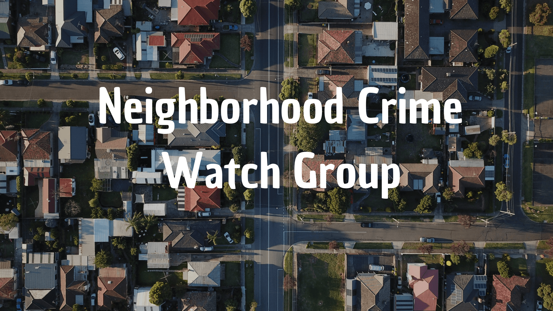 Neighborhood Crime Watch Group